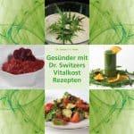 Artikel zum Buch Gesünder mit Dr. Switzers Vitalkost-Rezepten